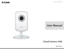 User Manual Cloud Camera 1050 DCS-931L Version 1.0 | 02/12/2013