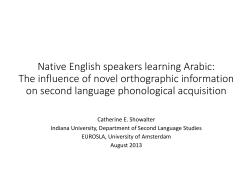 Native English speakers learning Arabic:  The influence of novel orthographic information  on second language phonological acquisition