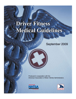 Driver Fitness Medical Guidelines September 2009 Produced in cooperation with the