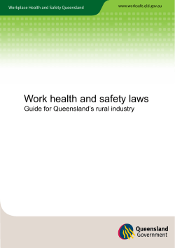 Work health and safety laws Guide for Queensland's rural industry www.worksafe.qld.gov.au