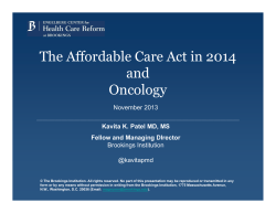 The Affordable Care Act in 2014 and Oncology Kavita K. Patel MD, MS