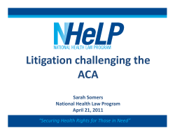 Litigation challenging the ACA Sarah Somers National Health Law Program