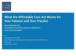 What the Affordable Care Act Means for Alina Salganicoff, Ph.D.