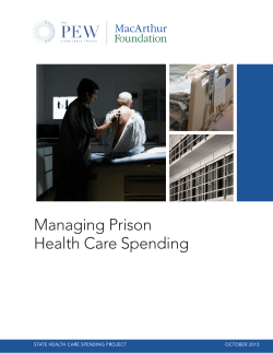 Managing Prison Health Care Spending STATE HEALTH CARE SPENDING PROJECT OCTOBER 2013