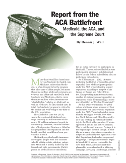 Report from the ACA Battlefront  Medicaid, the ACA, and