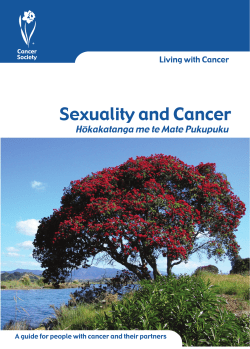 Sexuality and Cancer Hokakatanga me te Mate Pukupuku Living with Cancer