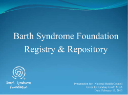 Barth Syndrome Foundation Registry & Repository  Presentation for:  National Health Council