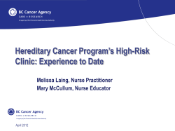 Hereditary Cancer Program's High-Risk Clinic: Experience to Date Melissa Laing, Nurse Practitioner