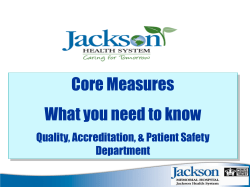 Core Measures What you need to know Quality, Accreditation, & Patient Safety Department