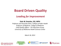 Board Driven Quality Leading for Improvement  Dale W. Bratzler, DO, MPH