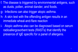 f. The disease is triggered by environmental antigens, such