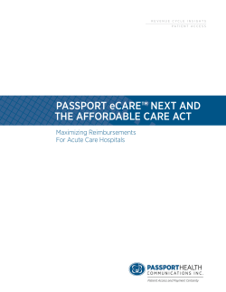PASSPORT eCARE™ NEXT AND THE AFFORDABLE CARE ACT Maximizing Reimbursements