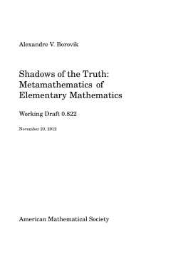 Shadows of the Truth: Metamathematics of Elementary Mathematics Alexandre V. Borovik