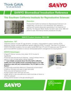 SANYO Biomedical Incubation Reference The Southern California Institute for Reproductive Sciences Overview: