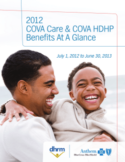 2012 COVA Care & COVA HDHP Benefits At A Glance