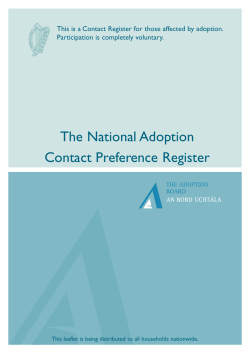 The National Adoption Contact Preference Register Participation is completely voluntary.