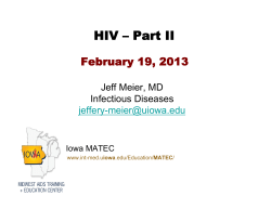 HIV – Part II February 19, 2013 Jeff Meier, MD Infectious Diseases