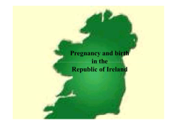Pregnancy and birth in the Republic of Ireland