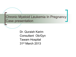 Chronic Myeloid Leukemia In Pregnancy Case presentation Dr. Quraish Karim Consultant  Ob/Gyn