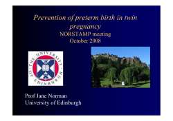 Prevention of preterm birth in twin pregnancy NORSTAMP meeting October 2008