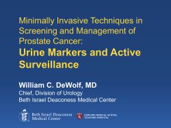 Urine Markers and Active Surveillance Minimally Invasive Techniques in Screening and Management of