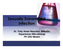 Sexually Transmitted Infection Dr. Tetty Aman Nasution, MMedSc Departemen Mikrobiologi
