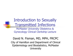 Introduction to Sexually Transmitted Infections David N. Fisman, MD, MPH, FRCPC