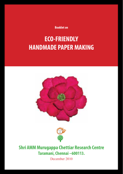 ECO-FRIENDLY HANDMADE PAPER MAKING Shri AMM Murugappa Chettiar Research Centre Taramani, Chennai –600113.