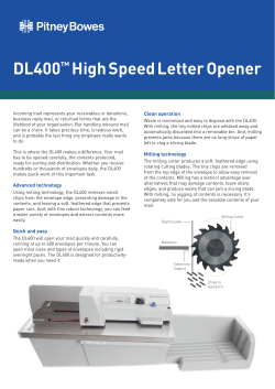 DL400 High Speed Letter Opener ™ Clean operation