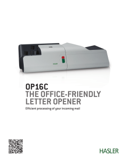 OP16C THE OFFICE-FRIENDLY LETTER OPENER Efficient processing of your incoming mail