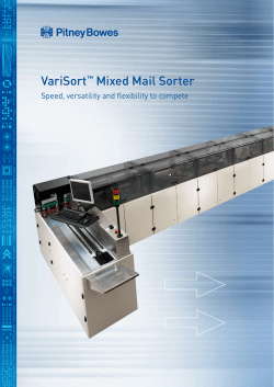 VariSort Mixed Mail Sorter Speed, versatility and flexibility to compete ™