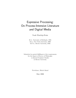 Expressive Processing: On Process-Intensive Literature and Digital Media Noah Wardrip-Fruin