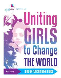 GIRL UP FUNDRAISING GUIDE GirlUp.org