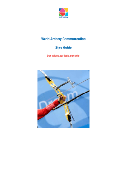 World Archery Communication Style Guide Our values, our look, our style