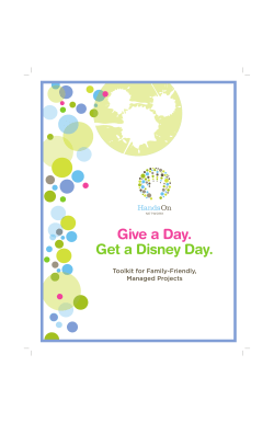 Give a Day. Get a Disney Day. Toolkit for Family-Friendly, Managed Projects