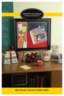 school's in session FREE PROJECT IDEAS BY HOBBY LOBBY CREATIVE INSPIRATIONS ®