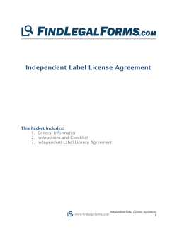 Independent Label License Agreement This Packet Includes: 1.  General Information