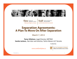 Separation Agreements: A Plan To Move On After Separation March 7, 2014 Tamar Witelson