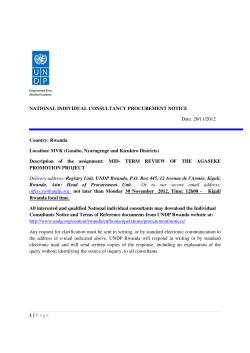 Date: 20/11/2012 NATIONAL INDIVIDUAL CONSULTANCY PROCUREMENT NOTICE Country: Rwanda