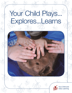Your Child Plays... Explores...Learns ... Your Child and