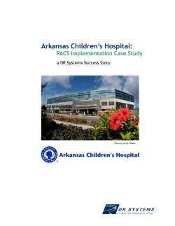Arkansas Children's Hospital:  PACS Implementation Case Study a DR Systems Success Story
