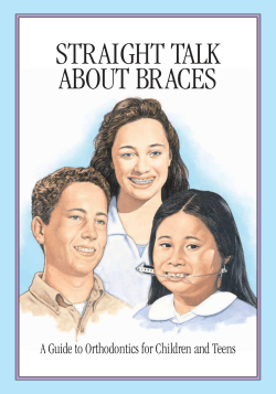 STRAIGHT TALK ABOUT BRACES A Guide to Orthodontics for Children and Teens