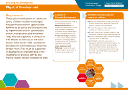 Physical Development Requirements The physical development of babies and