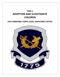 ADOPTION AND ILLEGITIMATE CHILDREN TAKE-1 XVIII AIRBORNE CORPS LEGAL ASSISTANCE OFFICE