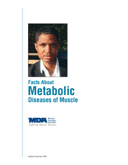 Metabolic Diseases of Muscle Facts About Updated December 2009