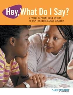 Hey, What Do I Say? TO TALK TO CHILDREN ABOUT SEXUALITY
