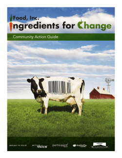 Food, Inc. Community Action Guide Brought to you By