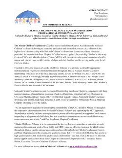 MEDIA CONTACT FOR IMMEDIATE RELEASE  ALASKA CHILDREN'S ALLIANCE EARNS ACCREDITATION