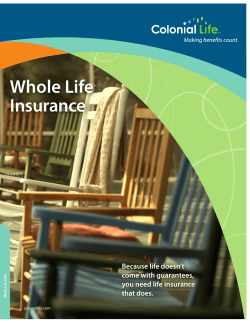 Whole Life Insurance Because life doesn't come with guarantees,