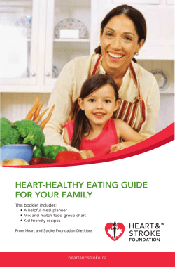heart-healthy eating guide for your family heartandstroke.ca This booklet includes: